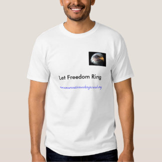 eagleflag, Let Freedom Ring, www.conservativeun... Tshirts