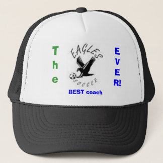 eagles, The, BEST coach, EVER! Trucker Hat