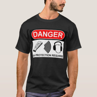 Ear Protection Required- Black T-Shirt