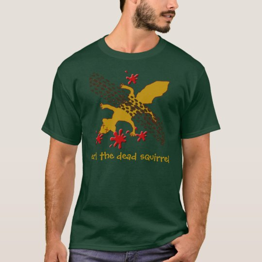 earl the dead squirrel T-Shirt