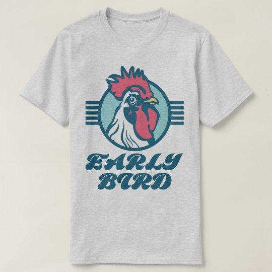 Early Bird Chicken Cockerel Funny Slogan T-Shirt