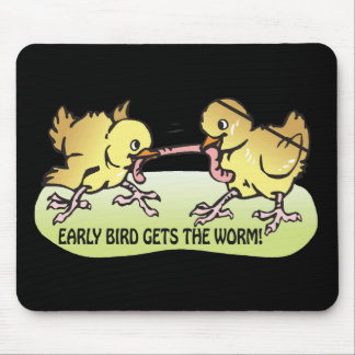 Early Bird Gets The Worm Mouse Mat
