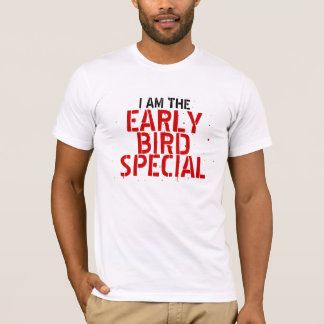 EARLY BIRD SPECIAL T-Shirt