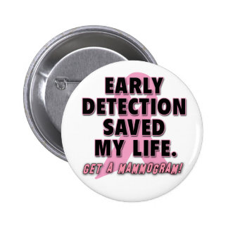 Early Detection Saves Lives Breast Cancer Design 6 Cm Round Badge