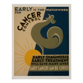 Early Is The Watchword For Cancer Control Vintage Poster