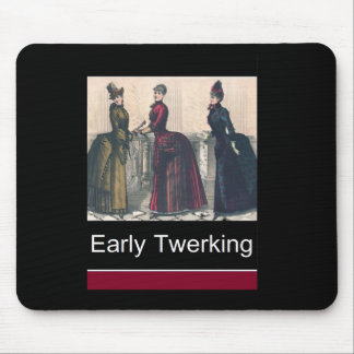 Early Twerking Mouse Mat