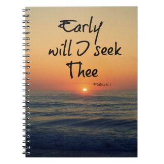 Early will I seek Thee Bible Verse Ocean Sunrise Spiral Notebook