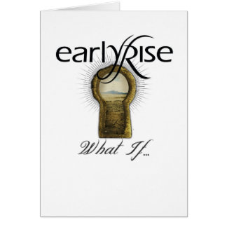 "EarlyRise ""What If"" Design 1 Greeting Card"