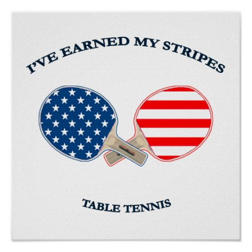 Earned My Stripes Table Tennis Poster