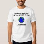 earth2, PROCRASTINATORS OF THE WORLD UNITE!, ..... T-shirts