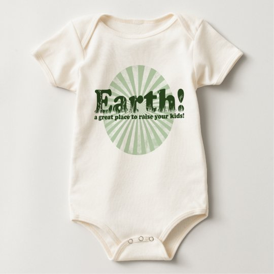 Earth, a great place to raise your kids! baby bodysuit