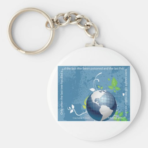 Earth ~ Cree Indian Proverb Key Chains