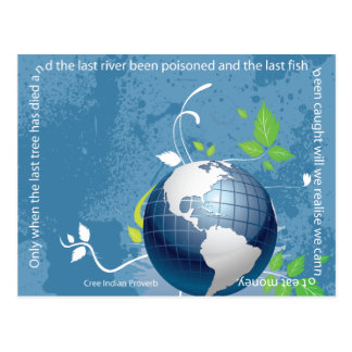 Earth ~ Cree Indian Proverb Post Cards