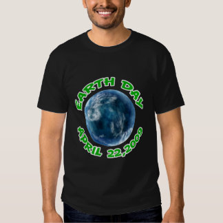 Earth Day April 22 2009 T-Shirt