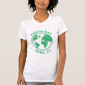 Earth Day, April 22 T Shirt
