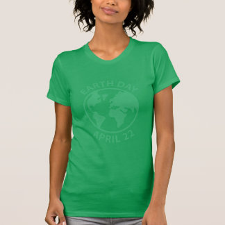 Earth Day, April 22 Tee Shirts