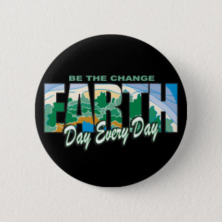 Earth Day Be The Change 6 Cm Round Badge