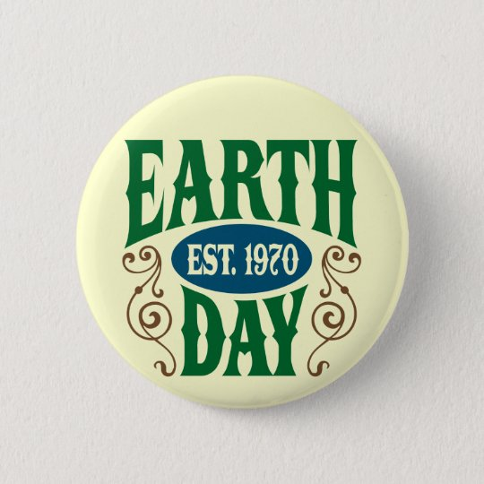 Earth Day Established 1970 6 Cm Round Badge