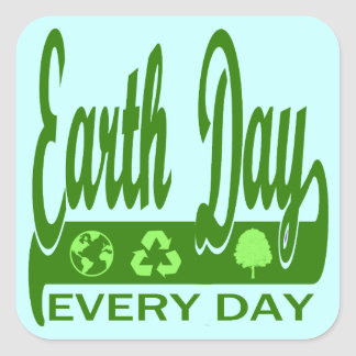 Earth Day Every Day Square Sticker