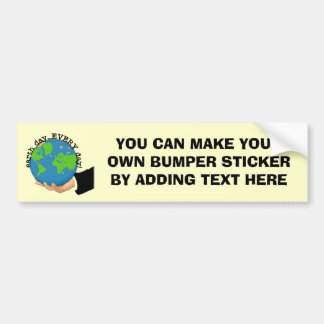 Earth Day Every Day T-shirts and Gifts Car Bumper Sticker