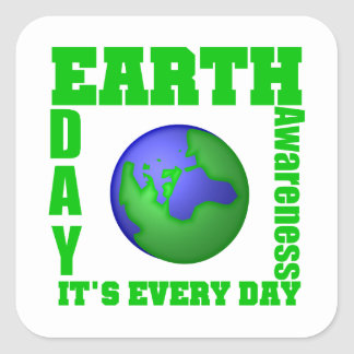 Earth Day It s Every Day Square Stickers