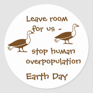 Earth Day, Leave room for us Round Sticker