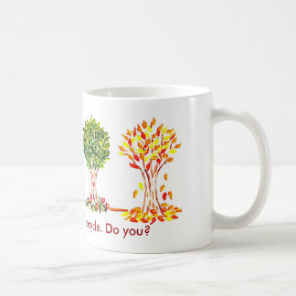 Earth Day Mug,Trees know how to recycle. Do you? Coffee Mug