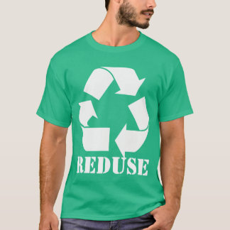 Earth Day Reduse T-Shirt