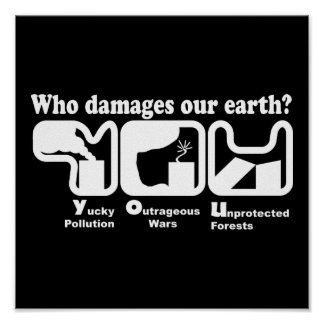 Earth day t-shirts : Who damages our earth? Posters