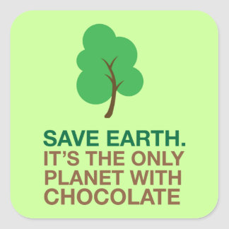 Earth Day, The Only Planet With Chocolate Square Sticker