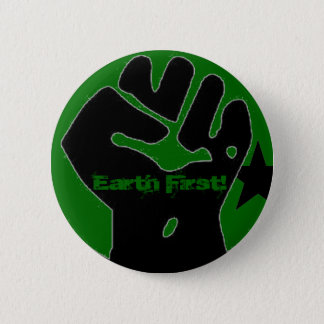 earth first! 6 cm round badge