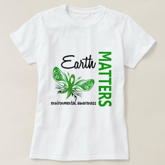 Earth Matters Butterfly Environmental Awareness T-Shirt