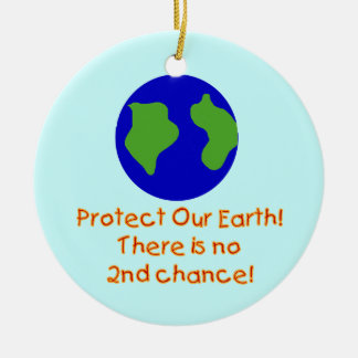 Earth No 2nd Chances T-shirts and Gifts Round Ceramic Decoration