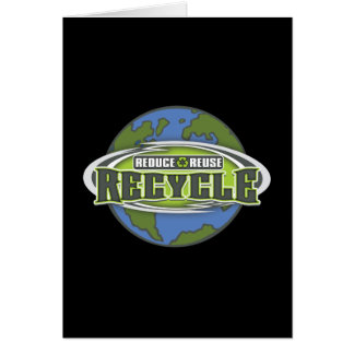 Earth Reduce, Reuse and Recycle Greeting Card