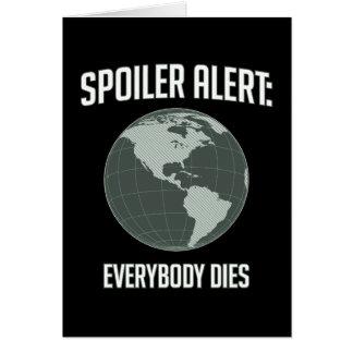 Earth Spoiler Alert: Everybody Dies Card