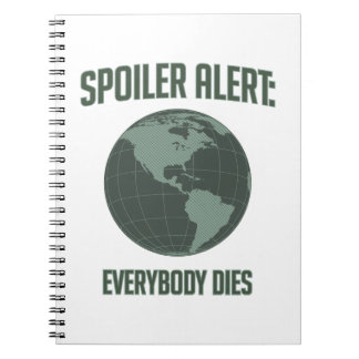 Earth Spoiler Alert: Everybody Dies Notebooks