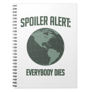 Earth Spoiler Alert: Everybody Dies Spiral Notebook