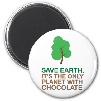 Earth, The Only Planet With Chocolate 6 Cm Round Magnet