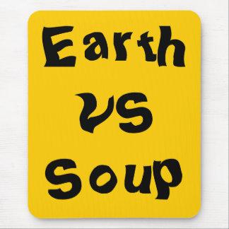 Earth vs.Soup Mouse Pad