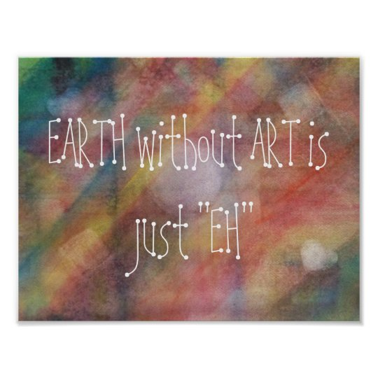 Earth without Art Abstract Watercolor Painting Poster