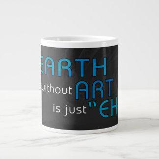 Earth without Art 20 Oz Large Ceramic Coffee Mug