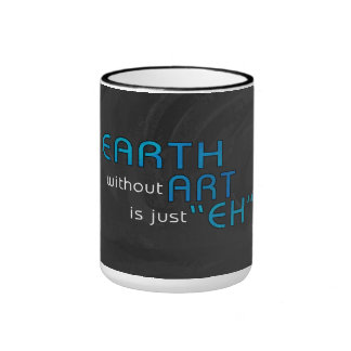 Earth without Art Coffee Mugs