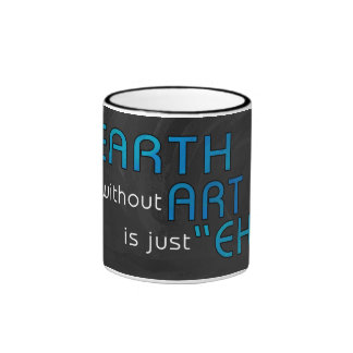 Earth without Art Ringer Coffee Mug