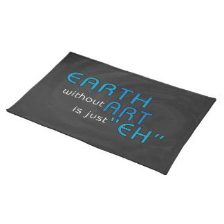 Earth without Art Cloth Place Mat