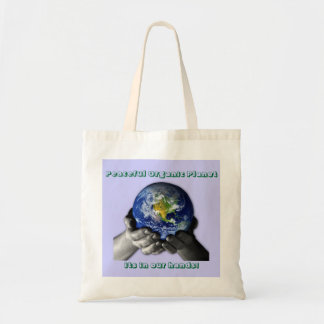 EarthHands, Peaceful Organic Planet, its in our... Budget Tote Bag