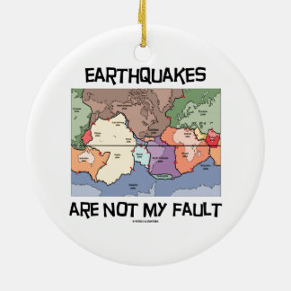Earthquakes Are Not My Fault (Plate Tectonics) Christmas Ornament