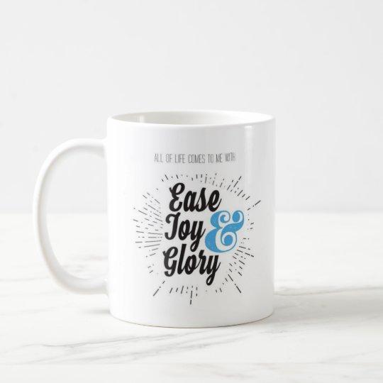 Ease, Joy, and Glory Mug
