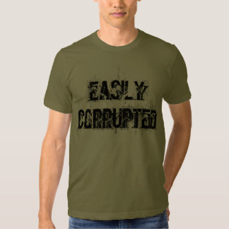 """""""Easily Corrupted"""" t-shirt"""