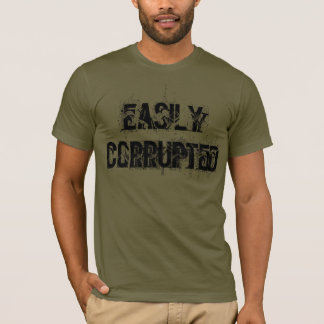 """Easily Corrupted"" t-shirt"