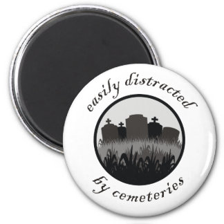 Easily Distracted By Cemeteries 6 Cm Round Magnet